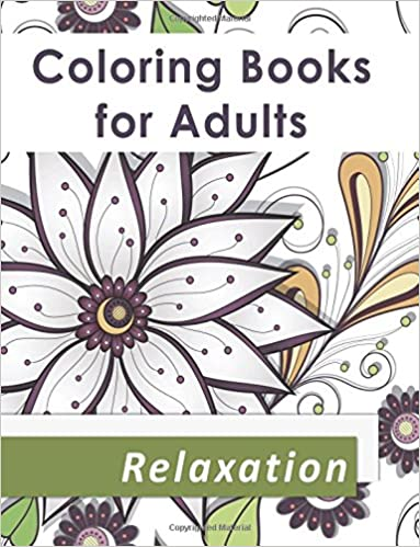 Amazon Coloring Books For Adults Relaxation An Adult Book With Over 50 Pages Flowers Fairies Animals And Patterns Stress