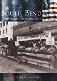 South  Bend:  Crossroads  of  Commerce   (IN)  (Making of America)