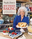 Paula Deen s Southern Baking: 125 Favorite Recipes from My Savannah Kitchen