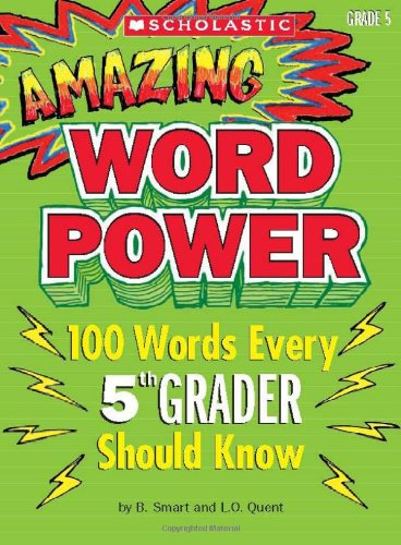 Amazing Word Power Grade 5: 100 Words Every 5th Grader Should Know