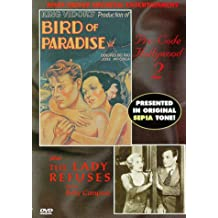 Pre-code Hollywood 2: Bird of Paradise / Lady Refuses