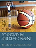 21st Century Guide to Individual Skill Development: Modernizing Individual Practice to Develop the Global Player