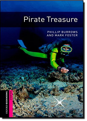 Oxford Bookworms Library: Pirate Treasure: Starter: 250-Word Vocabulary (Oxford …
