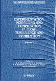 img - for Experimentation Modeling and Computation in Flow, Turbulence and Combustion (Computational Methods in Mechanics and Applied Sciences) (Volume 2) book / textbook / text book