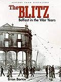 The Blitz: Belfast in the War Years