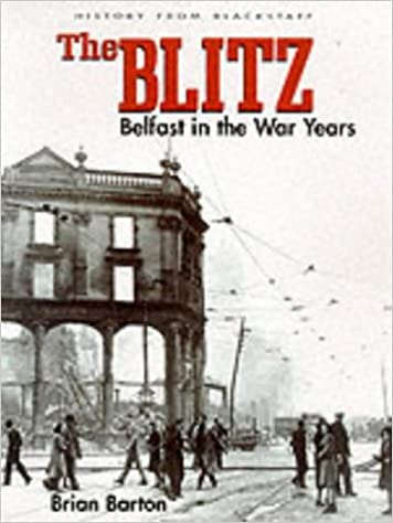 Book The Blitz: Belfast in the War Years