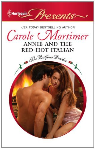 Annie and the Red-Hot Italian (The Balfour Brides Book 6)