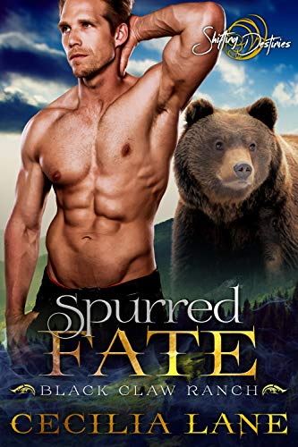 Spurred Fate: A Shifting Destinies Bear Shifter Romance (Black Claw Ranch Book 2) ()