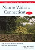 Nature Walks in Connecticut, 2nd: AMC Guide to the Hills, Woodlands, and Coast of Connecticut (AMC Nature Walks Series)