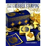 The Complete Guide to Rubber Stamping: Design and Decorate Gifts and Keepsakes (Watson-Guptill Crafts)