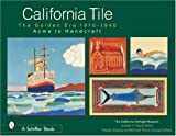 California Tile: The Golden Era, 1910-1940: Acme to