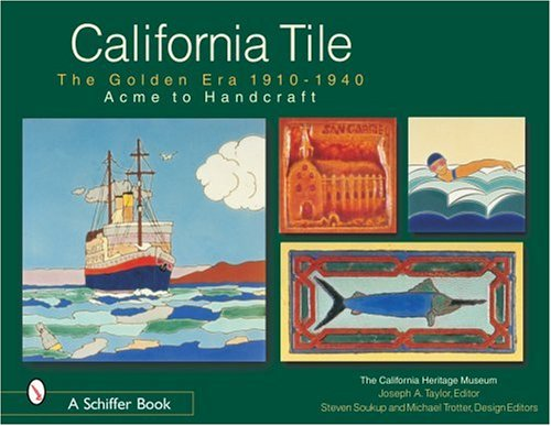 California Tile: The Golden Era 1910-1940: Acme to Handcraft (Tile Superstore)