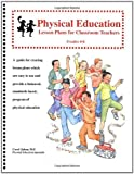Physical Education Lesson Plans for Classroom Teachers, 4th-6th Grade, Carol Jahan, M.S., 0971449333