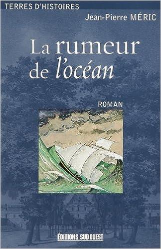 En ligne téléchargement La rumeur de l'océan (1840-1852) pdf ebook