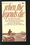 When Legends Die, Hal Borland, 0553226428