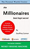 img - for The Millionaires Best Kept Secret: The Digital Currency Money-Making Machine (The Personal Wealth Creator) book / textbook / text book