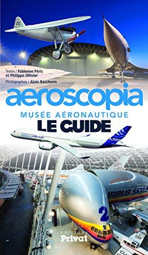 Musée aéronautique Aeroscopia : Le guide Fabienne Péris