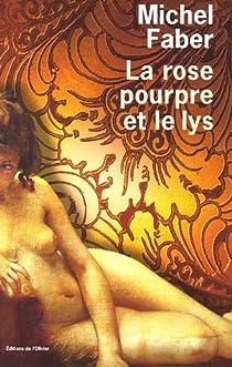 La Rose pourpre et le Lys par Faber
