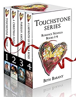 Touchstone Series: Romance Novella Books 1-4, plus a bonus short story by [Barany, Beth]
