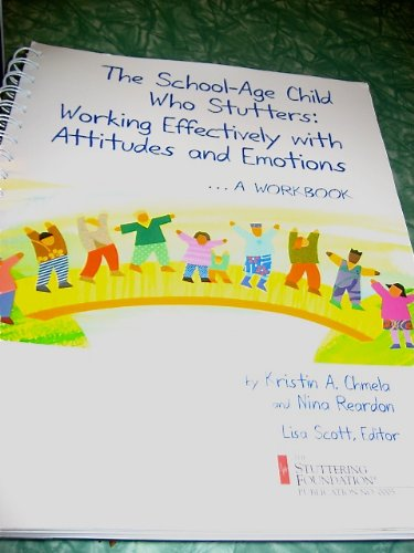 The School-aged Child who Stutters: Working Effectively with Attitudes and Emotions, A Workbook PDF ePub ebook