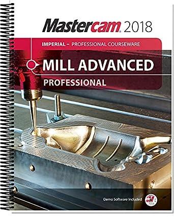 Amazon com: Mastercam 2018 Mill Advanced Professional