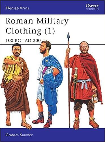 9bb1ad2374fe1 Roman Military Clothing (1): 100 BC-AD 200 (Men-at-Arms) (Vol 1 ...