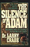 download ebook the silence of adam: becoming men of courage in a world of chaos pdf epub