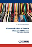 img - for Bioremediation of Textile Dyes and Effluent:: Evaluation in Crop Plants book / textbook / text book