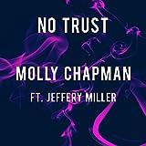 No Trust (feat. Jeffery Miller) [Explicit]