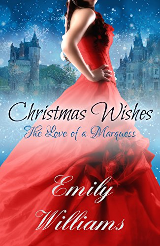 Christmas Wishes: The Love of a Marquess - Kindle edition by Emily ...