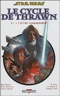 Star Wars - Le Cycle de Thrawn, Tome 3 : L'Ultime commandement : Volume 1 par Mike Baron