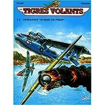 TIGRES VOLANTS (LES) T.05 : OPÉRATION L'HOMME DE PÉKIN