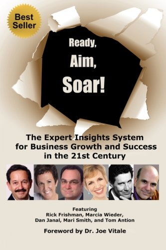 Ready, Aim, Soar!: The Expert Insights System for Business Growth and Success in the 21st Century