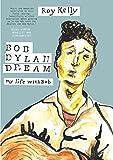Bob Dylan Dream: My Life With Bob