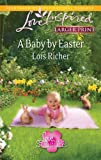 A Baby by Easter, Lois Richer, 0373815425