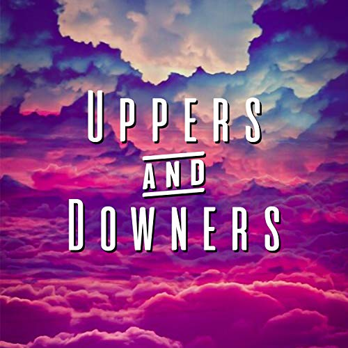 Uppers & Downers [Explicit] - Race Upper