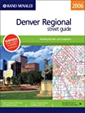 Rand McNally 2006 Denver Regional, Colorado: Street Guide (Rand McNally Denver Regional Street Guide: Including Boulder & Longm)