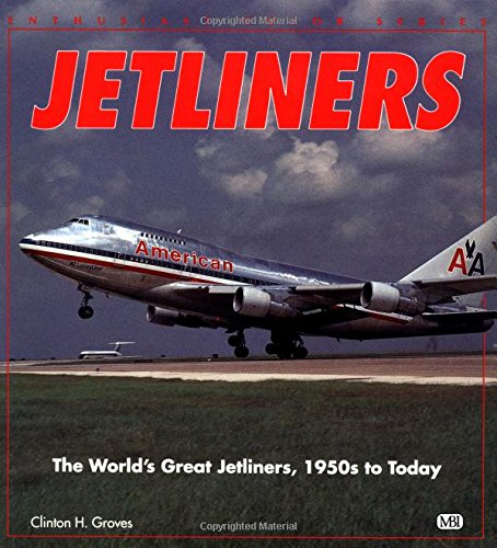 Jetliners  The Worlds Great Jetliners  1950S To Today  Enthusiast Color Series