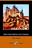 Mont Saint Michel and Chartres, Henry Adams, 1406500690