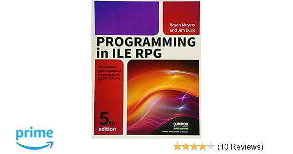Programming in ILE RPG: Jim Buck, Bryan Meyers