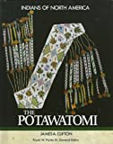 The Potawatomi (Indians of North America)
