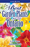 Best Garden Plants for Ontario, Alison Beck and Liz Klose, 1551054779