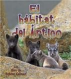 El Habitat del Arctico, Molly Aloian and Bobbie Kalman, 0778783308