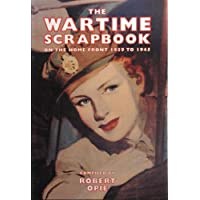 The Wartime Scrapbook on the Home Front 1939-1945