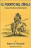 img - for El Fuerto Del Cibolo: Sentinel of the Bexar-La Bahia Ranches book / textbook / text book