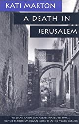 A Death in Jerusalem: The Assassination by Jewish Extremists of the First Arab/Israeli