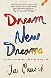 img - for Dream New Dreams: Reimagining My Life After Loss book / textbook / text book