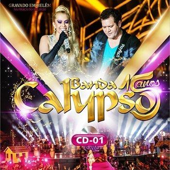 Price comparison product image Banda Calypso - 15 Anos Vol 1 - Em Belem Na Praca do Relogio