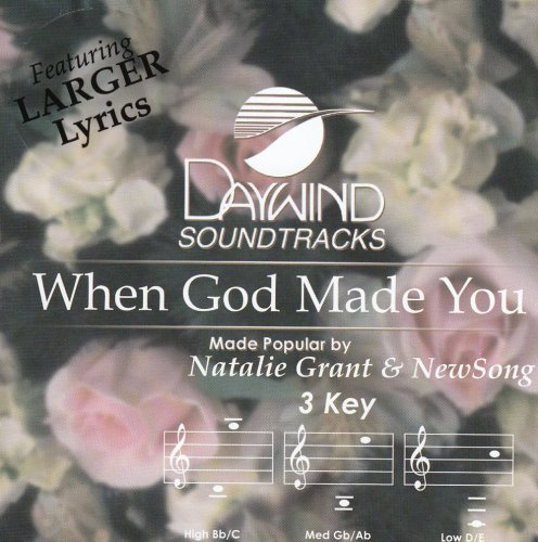 When God Made You [Accompaniment/Performance (Natalie Grant Accompaniment)