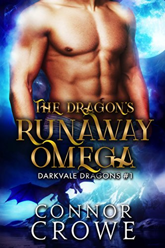 The Dragon's Runaway Omega (Darkvale Dragons Book 1)